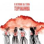 Cartaz do documentário: Tupinambá: O retorno da terra | Imagem: Reprodução